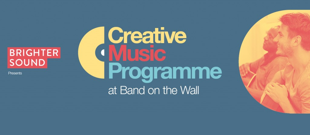 Brighter Sound presents Creative Music Programme at Band on the Wall